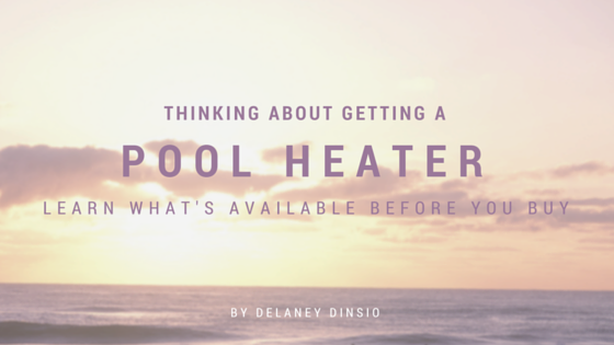 purchasing a pool heater
