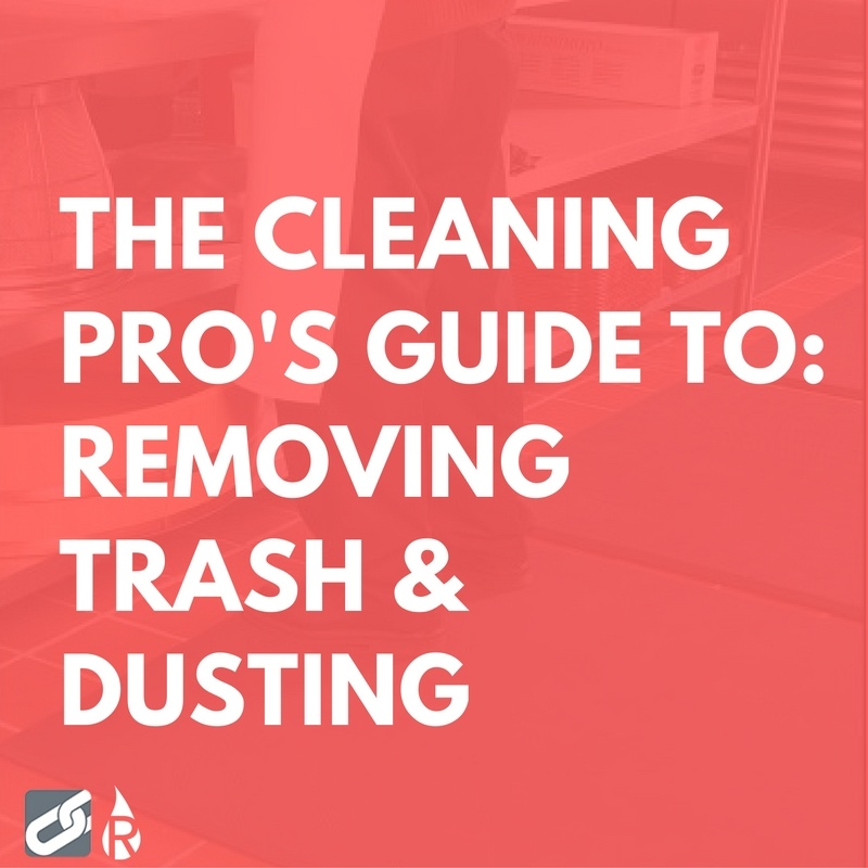 guide to removing trash and dusting