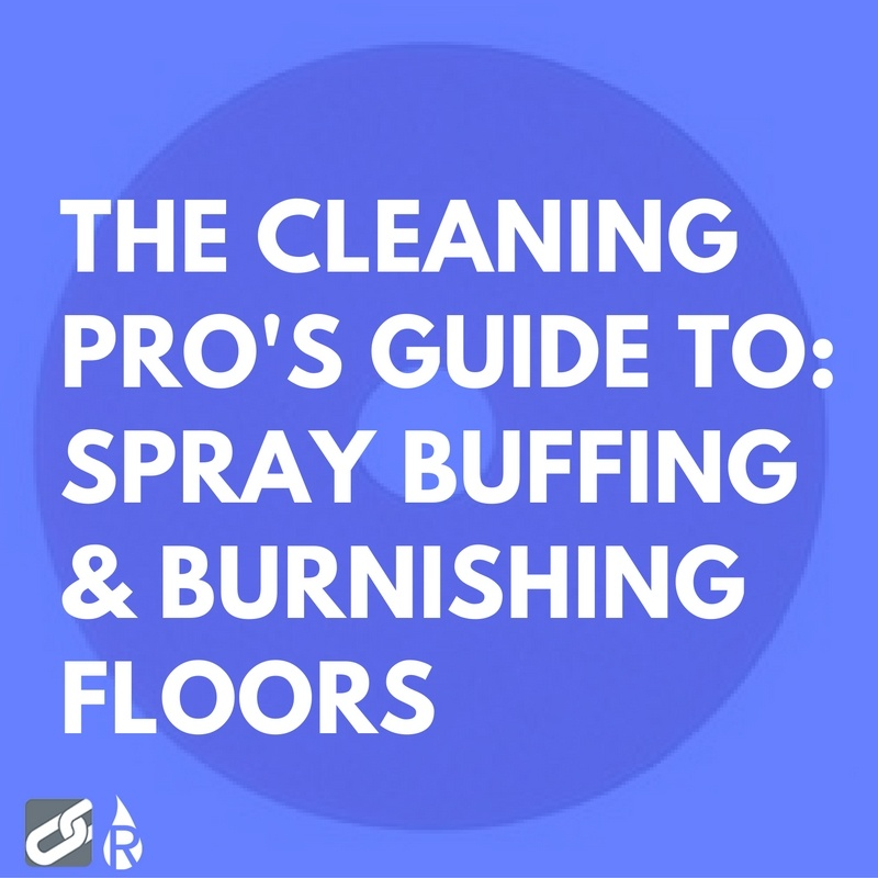 guide to spray buffing & burnishing floors