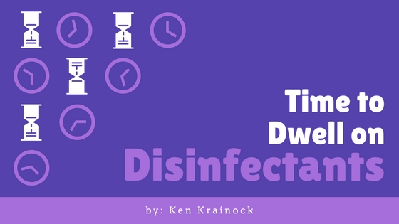 importance of disinfectant dwell time