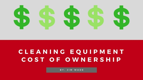 cost of ownership of cleaning equipment